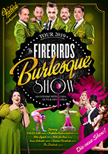 The Firebirds Burlesque Show - Tour 2019